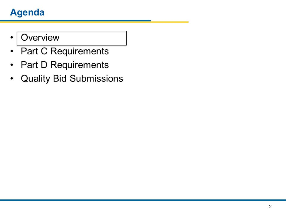 2 Agenda Overview Part C Requirements Part D Requirements Quality Bid Submissions