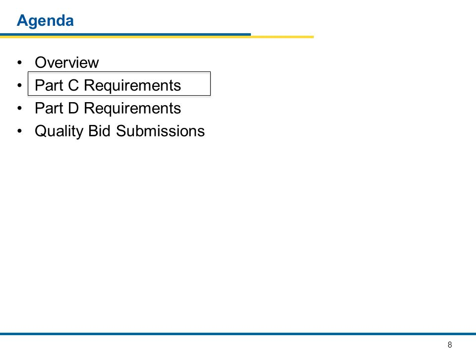 8 Agenda Overview Part C Requirements Part D Requirements Quality Bid Submissions