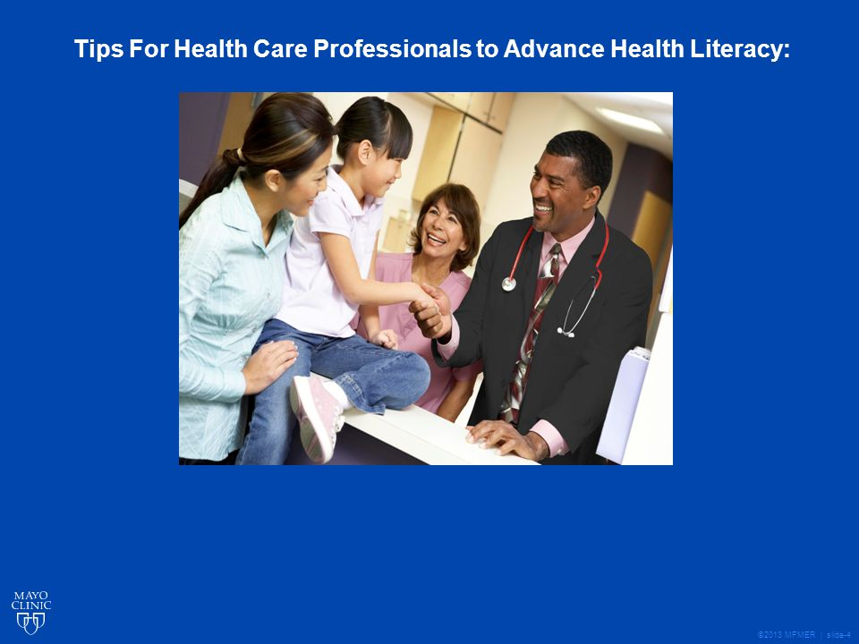 ©2013 MFMER | slide-4 Tips For Health Care Professionals to Advance Health Literacy: