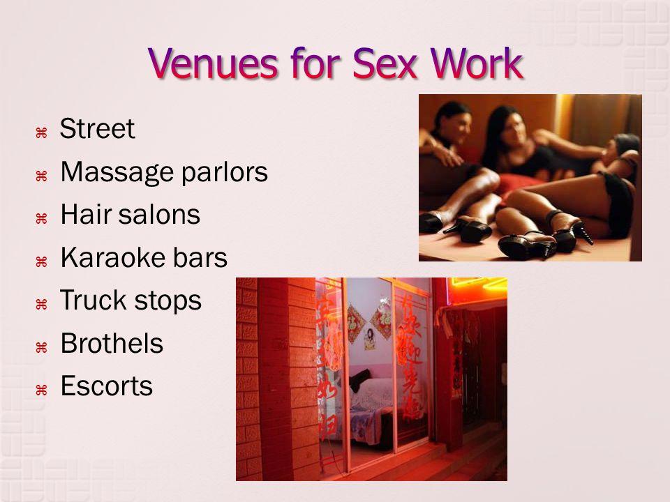  Street  Massage parlors  Hair salons  Karaoke bars  Truck stops  Brothels  Escorts