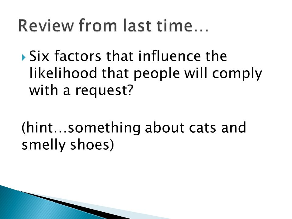  Six factors that influence the likelihood that people will comply with a request.