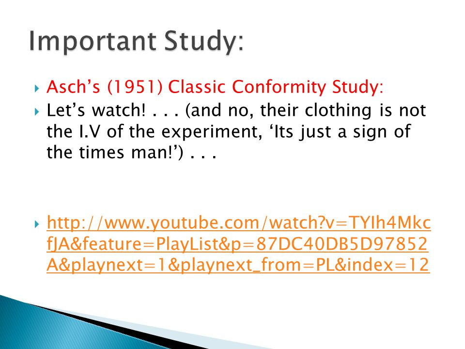  Asch's (1951) Classic Conformity Study:  Let's watch!...