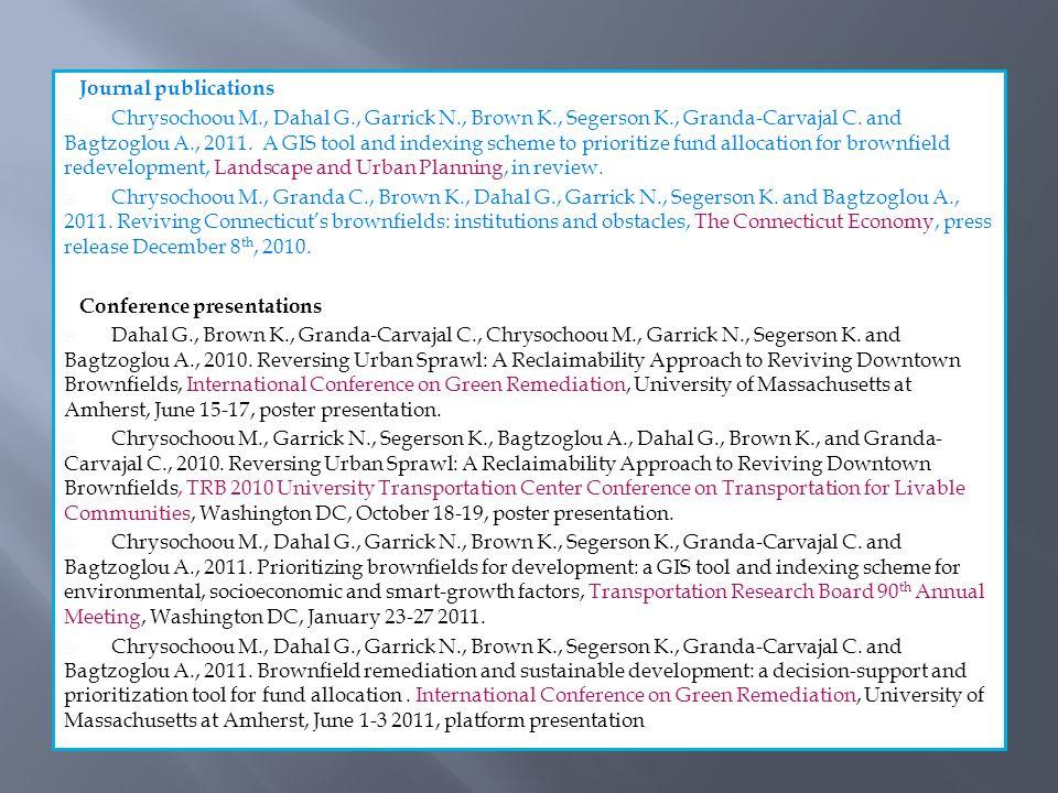 Journal publications  Chrysochoou M., Dahal G., Garrick N., Brown K., Segerson K., Granda-Carvajal C.