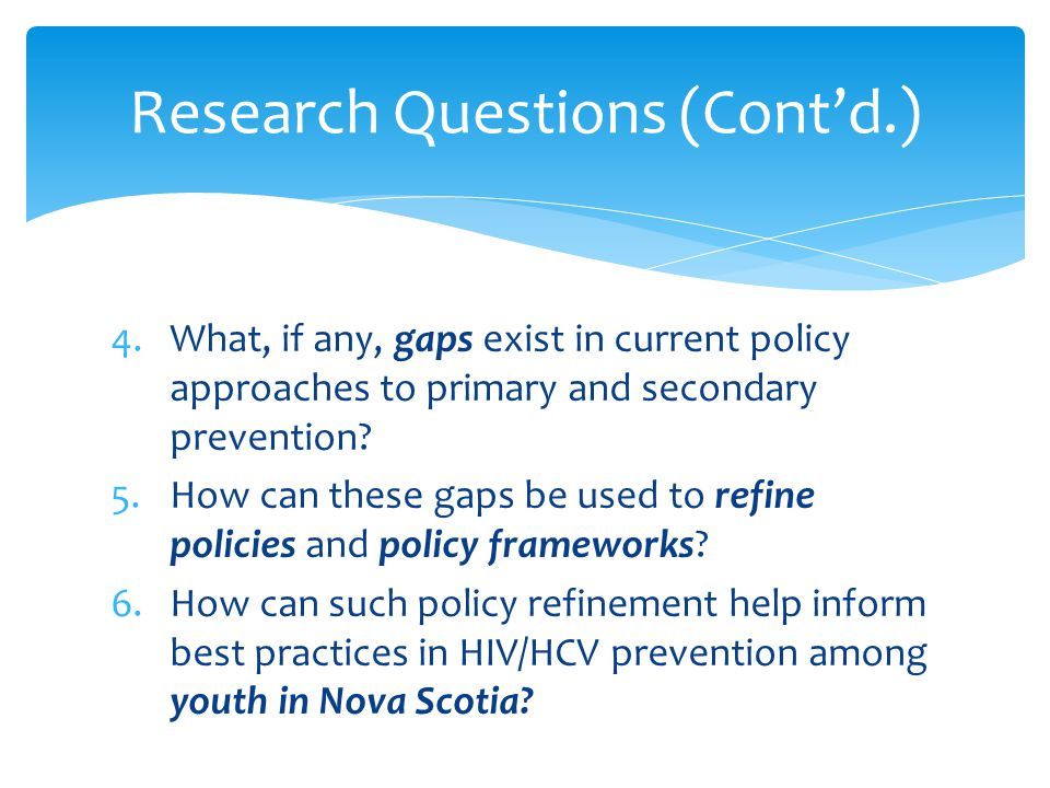 4.What, if any, gaps exist in current policy approaches to primary and secondary prevention.