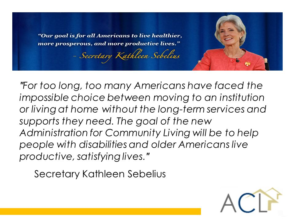 For too long, too many Americans have faced the impossible choice between moving to an institution or living at home without the long-term services and supports they need.