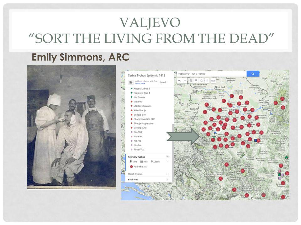 """VALJEVO """"SORT THE LIVING FROM THE DEAD"""" Emily Simmons, ARC"""