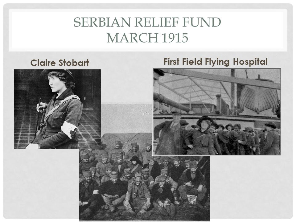 SERBIAN RELIEF FUND MARCH 1915 Claire Stobart First Field Flying Hospital