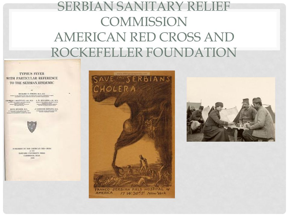 SERBIAN SANITARY RELIEF COMMISSION AMERICAN RED CROSS AND ROCKEFELLER FOUNDATION