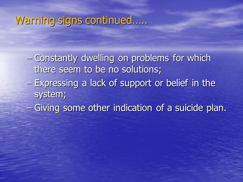 Warning signs continued…..
