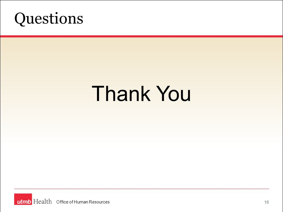Questions 16 Office of Human Resources Thank You