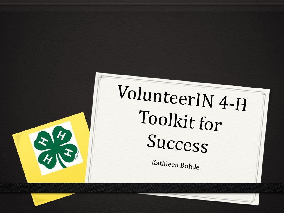 VolunteerIN 4-H Toolkit for Success Kathleen Bohde