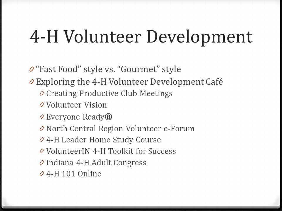4-H Volunteer Development 0 Fast Food style vs.
