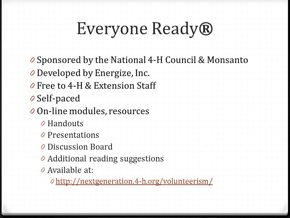 Everyone Ready® 0 Sponsored by the National 4-H Council & Monsanto 0 Developed by Energize, Inc.