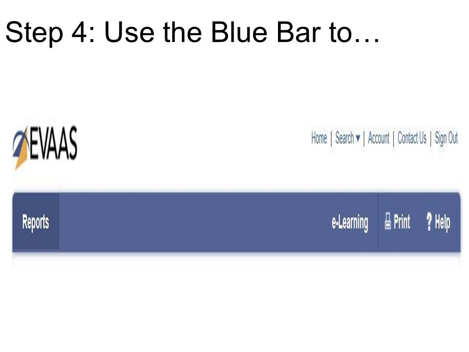 Step 4: Use the Blue Bar to…