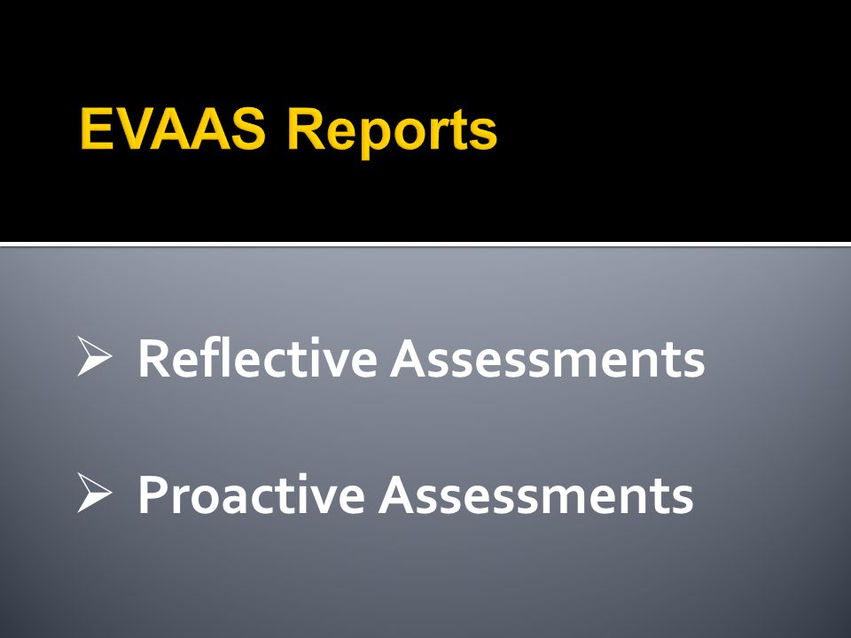  Reflective Assessments  Proactive Assessments