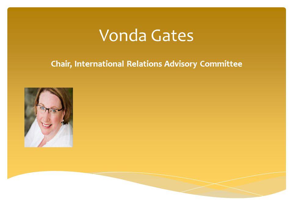 Vonda Gates Chair, International Relations Advisory Committee