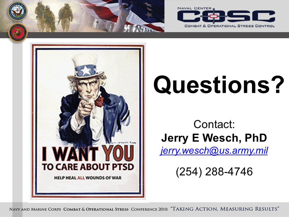 Questions? Contact: Jerry E Wesch, PhD jerry.wesch@us.army.mil (254) 288-4746