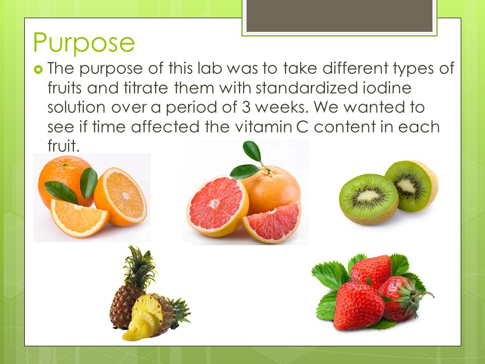 Importance  Vitamin C is crucial to the body  Daily intake of Vitamin C is necessary