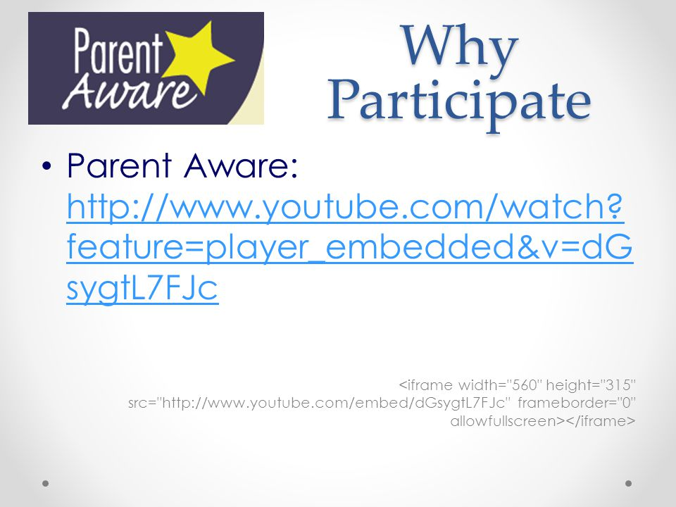 Why Participate Parent Aware: http://www.youtube.com/watch.