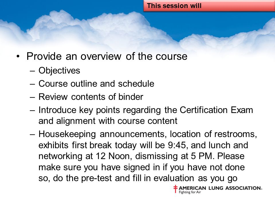 Course Objectives To prepare participants to provide NHLBI and NAEPP guideline directed asthma care to patients, families and health care providers across all settings To help prepare participants to pass the Asthma Educator Certification Exam(AE-C) To identify the various roles of the asthma educator Network with healthcare providers/educators and organizations surrounding asthma care and asthma care policies