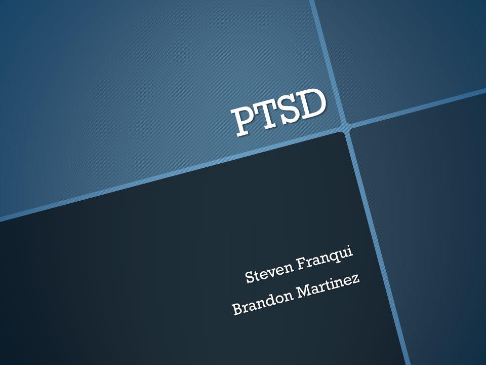 PTSD Steven Franqui Brandon Martinez