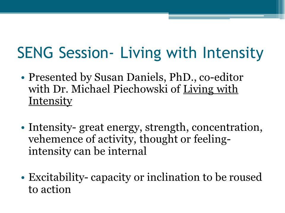 SENG Session- Living with Intensity Presented by Susan Daniels, PhD., co-editor with Dr.