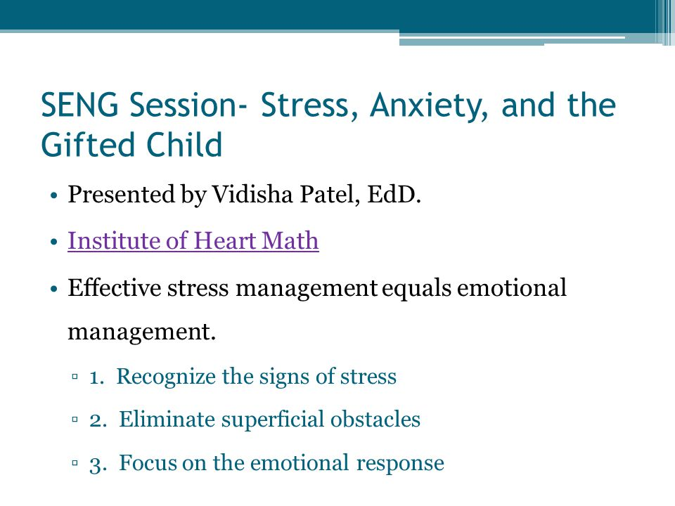 SENG Session- Stress, Anxiety, and the Gifted Child Presented by Vidisha Patel, EdD.