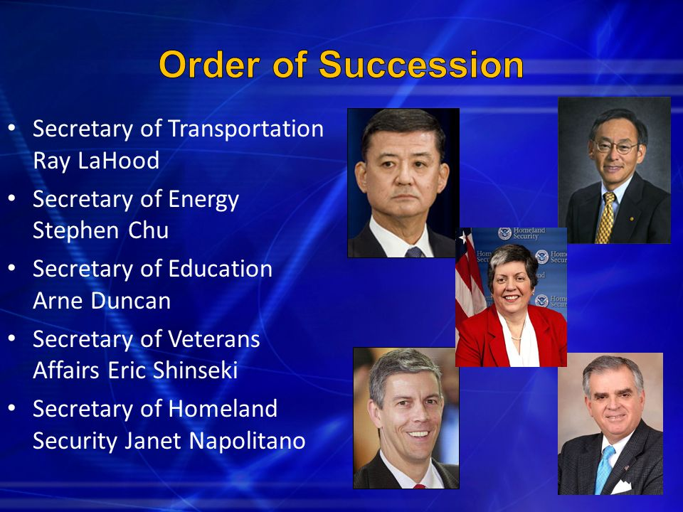 Secretary of Transportation Ray LaHood Secretary of Energy Stephen Chu Secretary of Education Arne Duncan Secretary of Veterans Affairs Eric Shinseki