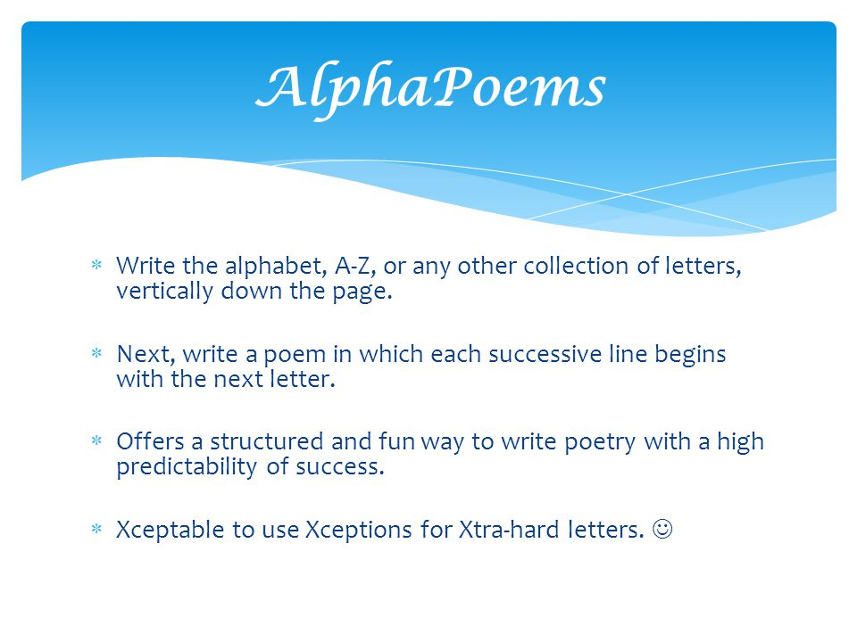  Write the alphabet, A-Z, or any other collection of letters, vertically down the page.
