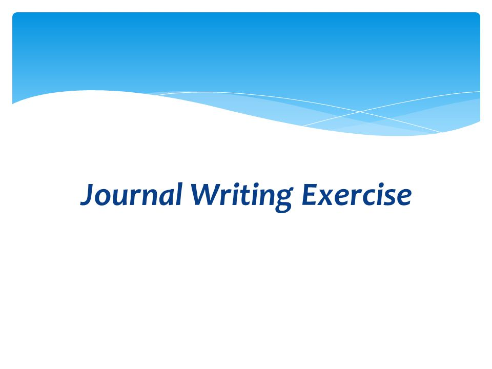 Journal Writing Exercise