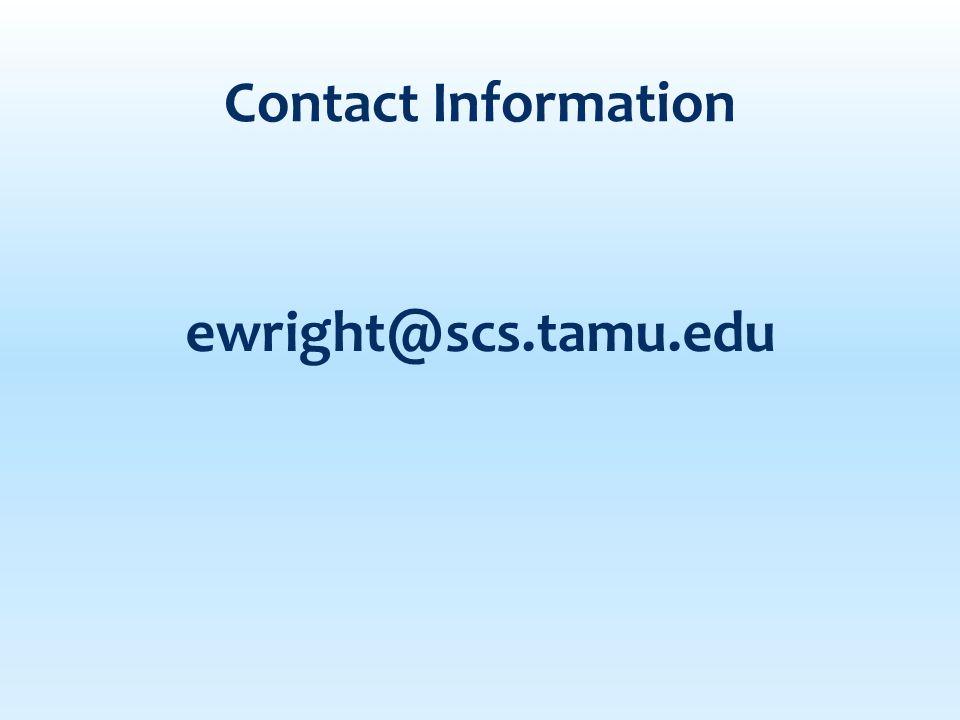 ewright@scs.tamu.edu Contact Information