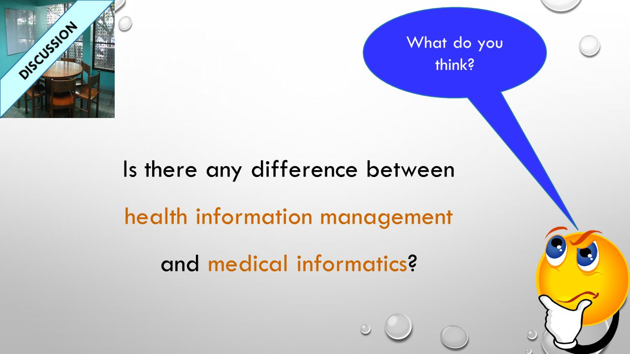Is there any difference between health information management and medical informatics? What do you think?