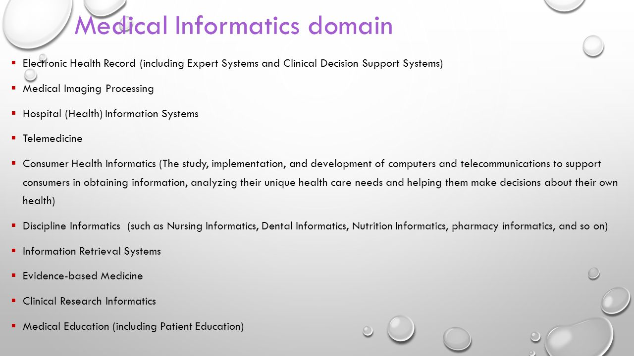 Medical Informatics domain  Electronic Health Record (including Expert Systems and Clinical Decision Support Systems)  Medical Imaging Processing 