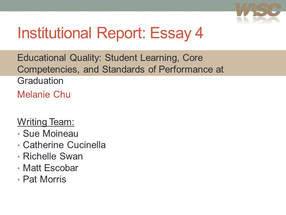 Institutional Report: Essay 5 Student Success: Student Learning, Retention, and Graduation Dilcie Perez Writing Team: Scott Greenwood Geoffrey Gilmore Rick Fierro Alan Brian Shannon Hofmann Patricia Morris Sarah Villareal