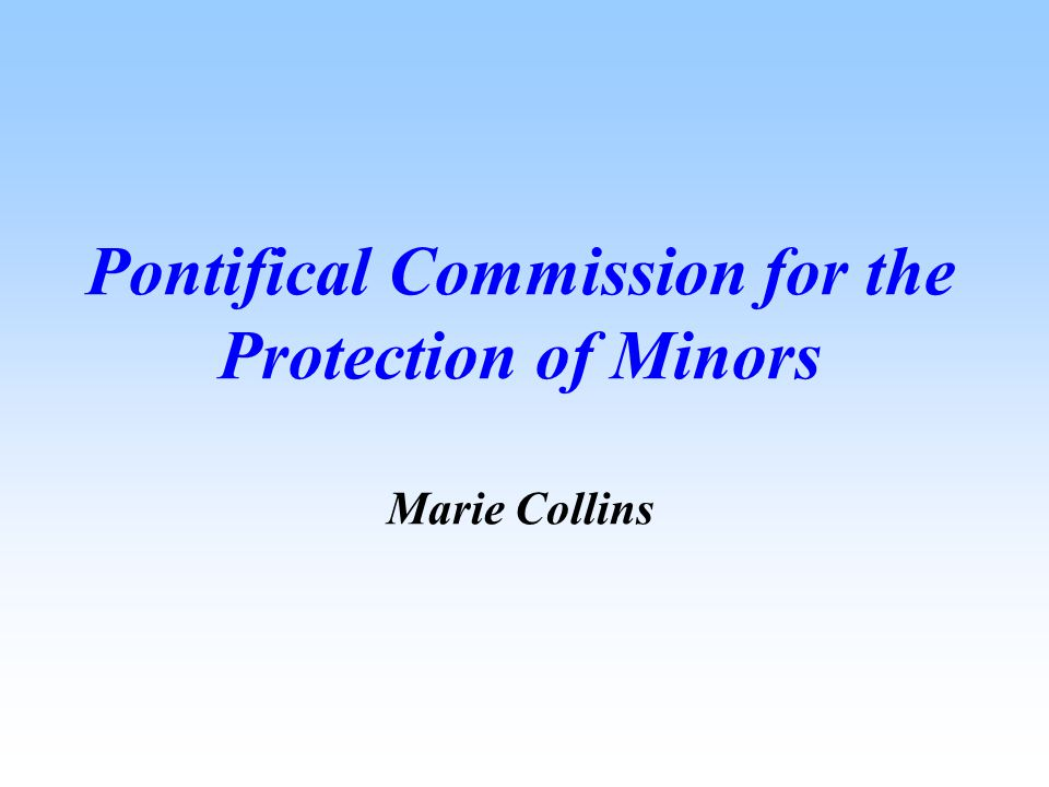 Pontifical Commission for the Protection of Minors Marie Collins