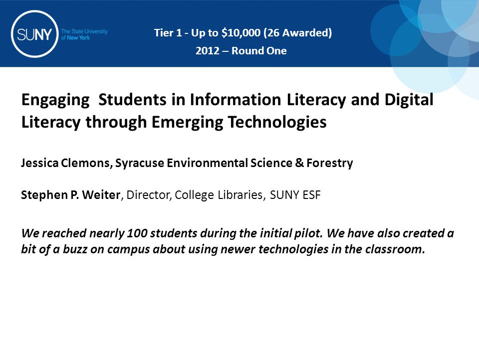 Engaging Students in Information Literacy and Digital Literacy through Emerging Technologies Jessica Clemons, Syracuse Environmental Science & Forestry Stephen P.