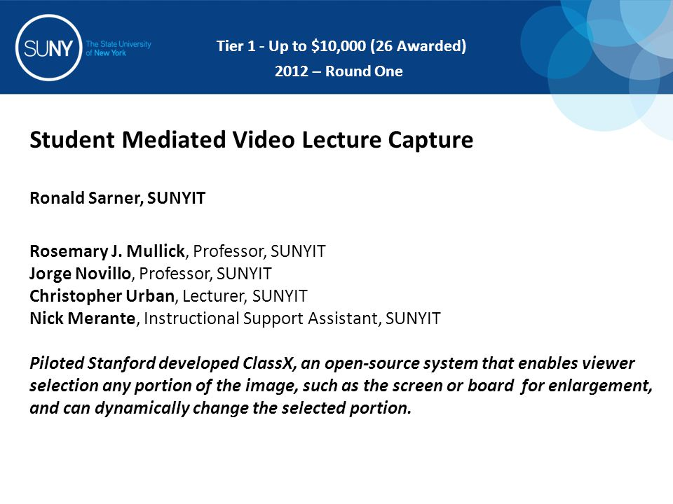 Student Mediated Video Lecture Capture Ronald Sarner, SUNYIT Rosemary J.