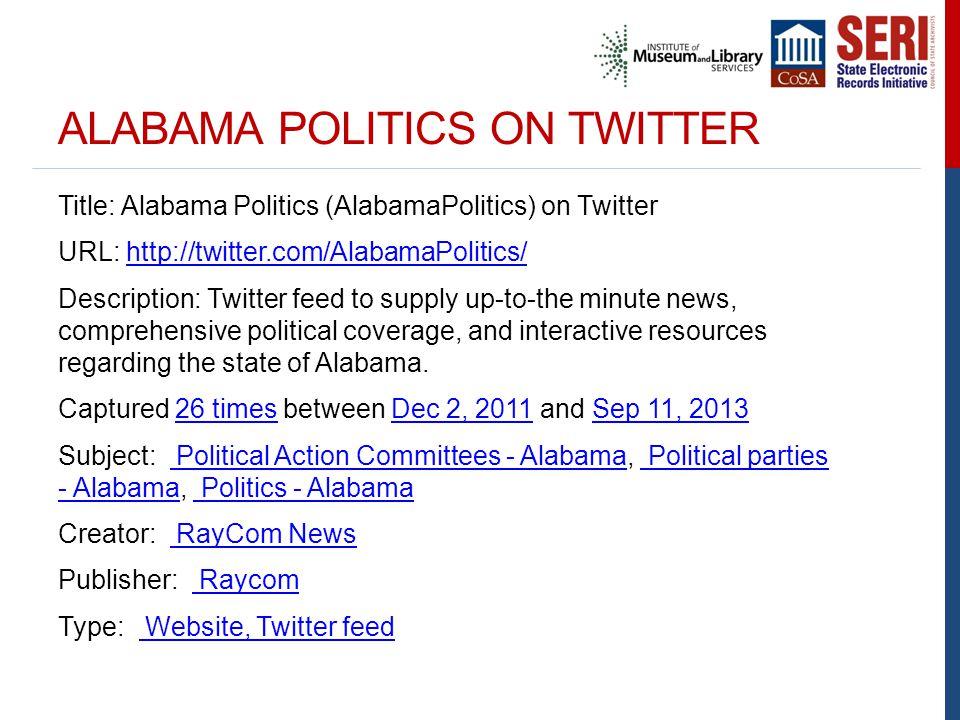 ALABAMA POLITICS ON TWITTER Title: Alabama Politics (AlabamaPolitics) on Twitter URL: http://twitter.com/AlabamaPolitics/http://twitter.com/AlabamaPol