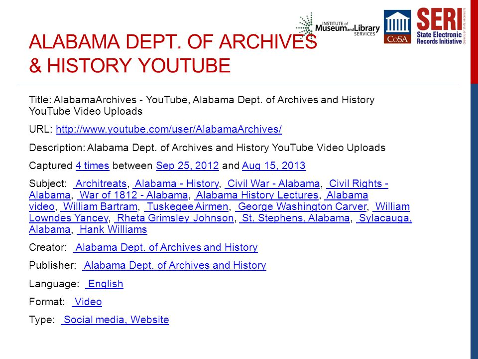 ALABAMA DEPT. OF ARCHIVES & HISTORY YOUTUBE Title: AlabamaArchives - YouTube, Alabama Dept. of Archives and History YouTube Video Uploads URL: http://