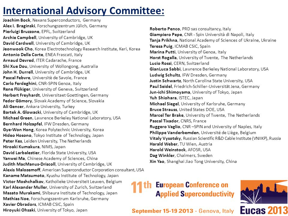 International Advisory Committee: Joachim Bock, Nexans Superconductors, Germany Alex I.