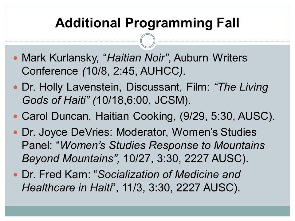 Additional Programming Fall Mark Kurlansky, Haitian Noir , Auburn Writers Conference (10/8, 2:45, AUHCC).
