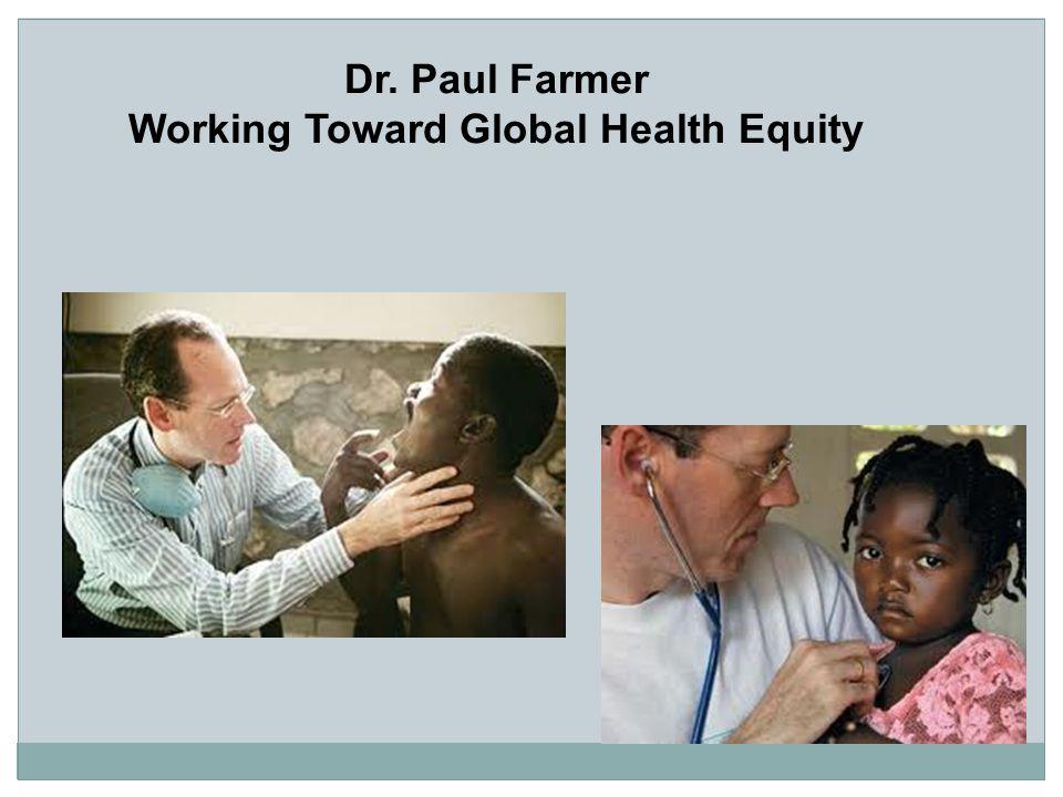 Dr. Paul Farmer Working Toward Global Health Equity