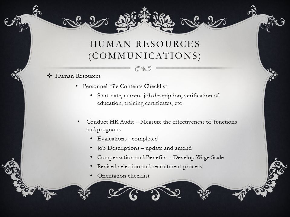 HUMAN RESOURCES (COMMUNICATIONS)  Human Resources Personnel File Contents Checklist Start date, current job description, verification of education, t