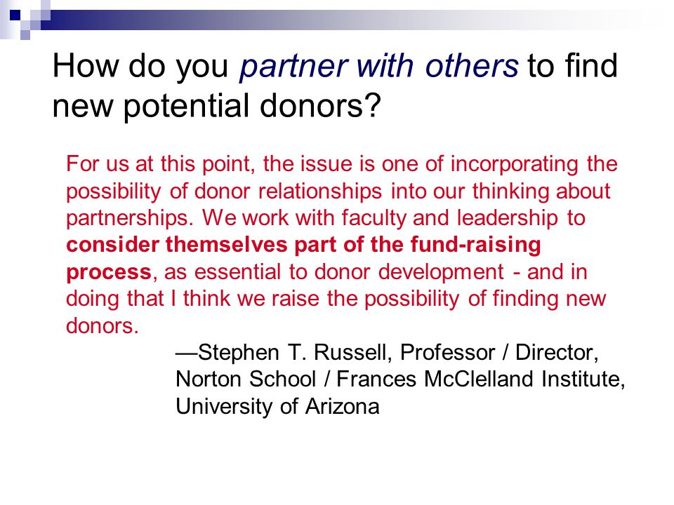How do you partner with others to find new potential donors.