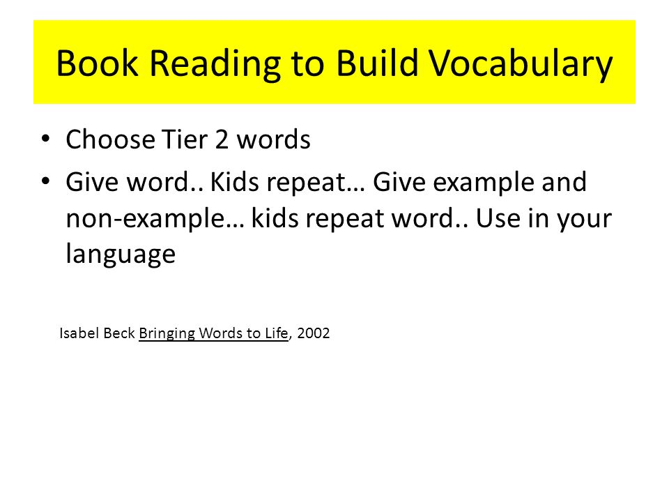 Book Reading to Build Vocabulary Choose Tier 2 words Give word..