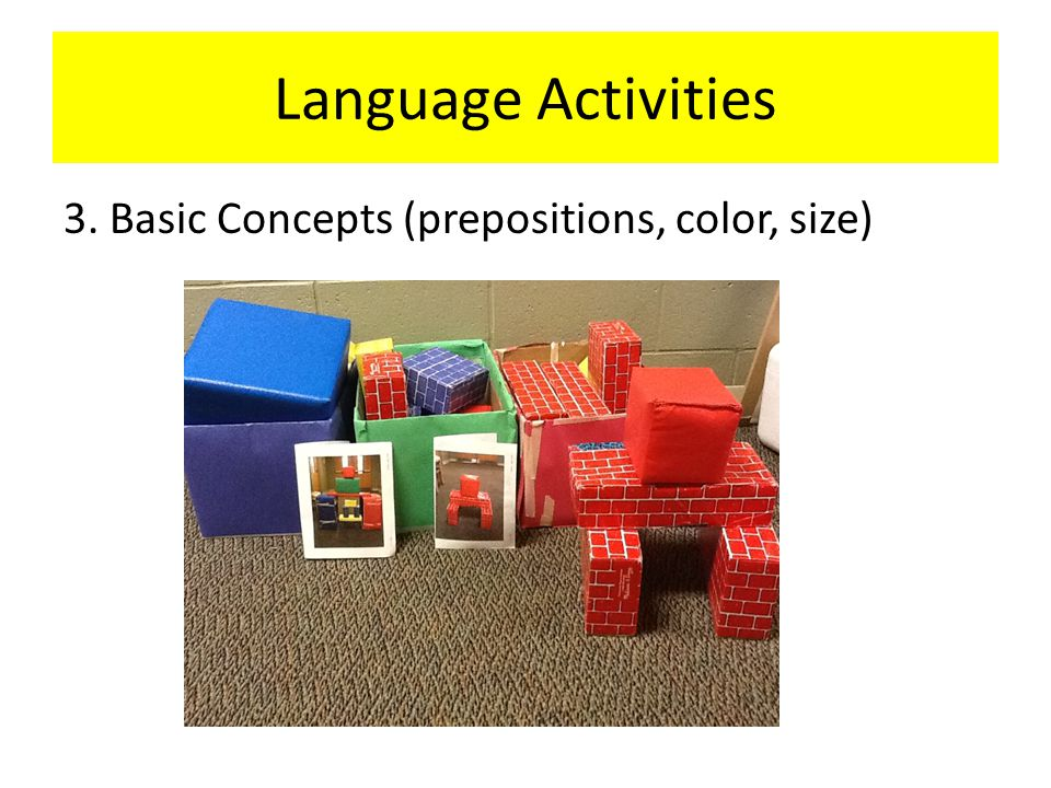 Language Activities 3. Basic Concepts (prepositions, color, size)