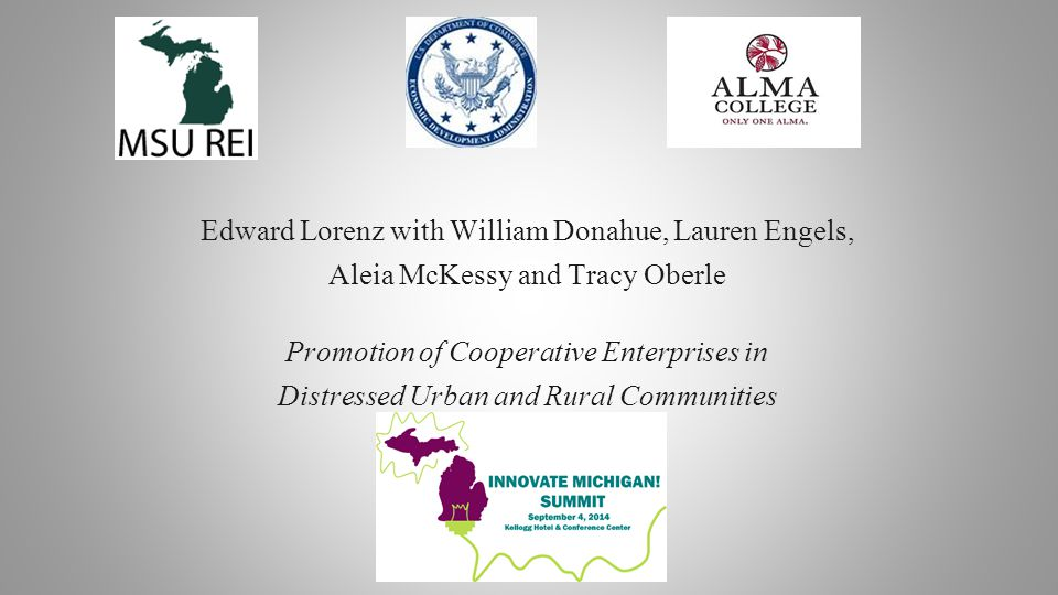 Edward Lorenz with William Donahue, Lauren Engels, Aleia McKessy and Tracy Oberle Promotion of Cooperative Enterprises in Distressed Urban and Rural Communities