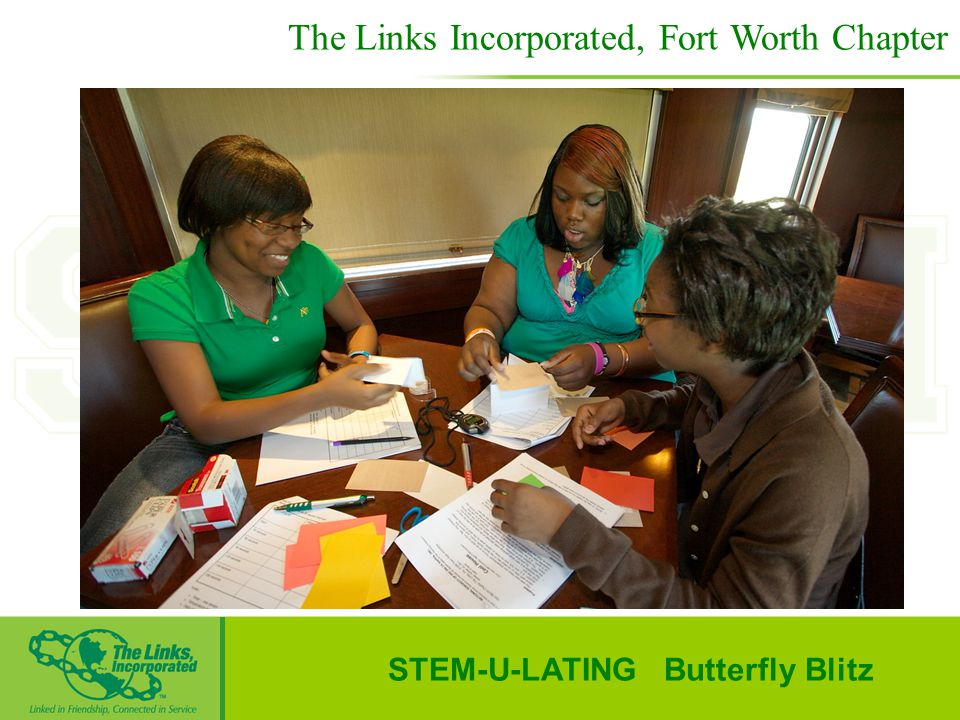 STEM-U-LATING Butterfly Blitz The Links Incorporated, Fort Worth Chapter