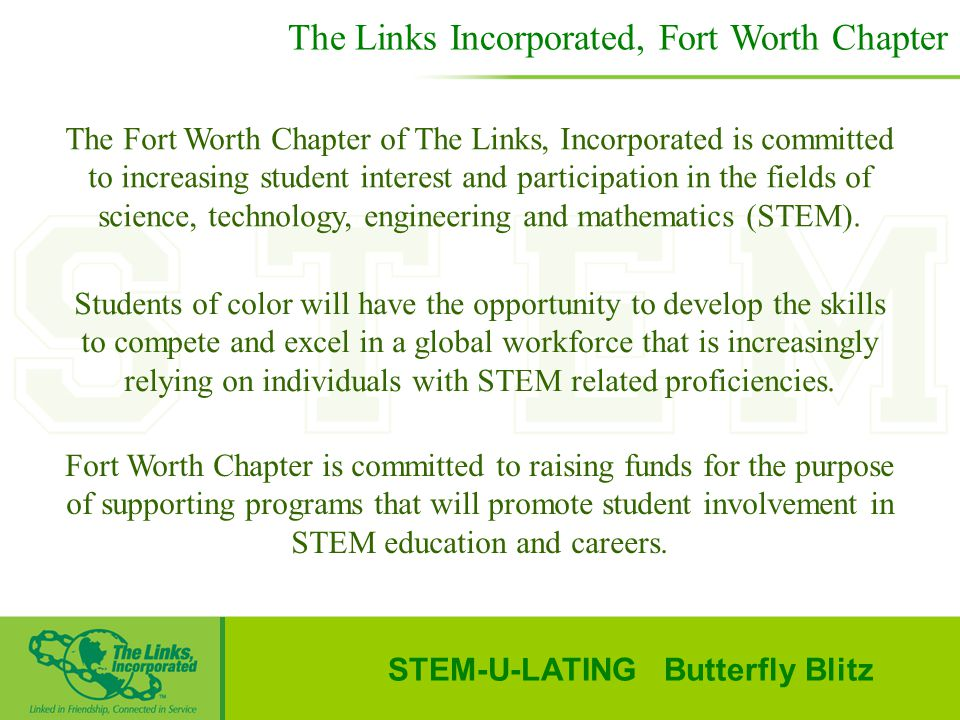The Fort Worth Chapter of The Links, Incorporated is committed to increasing student interest and participation in the fields of science, technology,