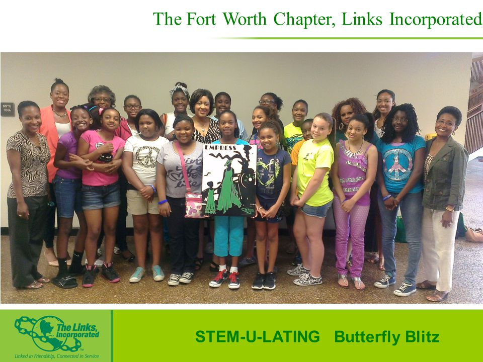 STEM-U-LATING Butterfly Blitz The Fort Worth Chapter, Links Incorporated